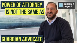 Power of Attorney isn't the same as guardianship