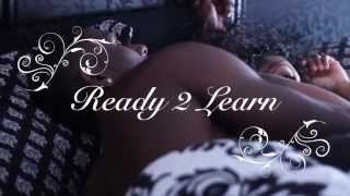 Ready 2 Learn Official HD Music Video