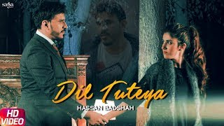 Dil Tuteya (Full Song) - Hassan Badshah | New Punjabi Songs 2019 | Saga Music