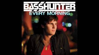 Basshunter - Every Morning (Extended Mix)