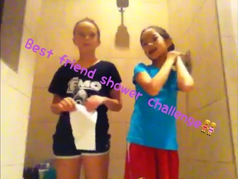 Best friend shower challenge