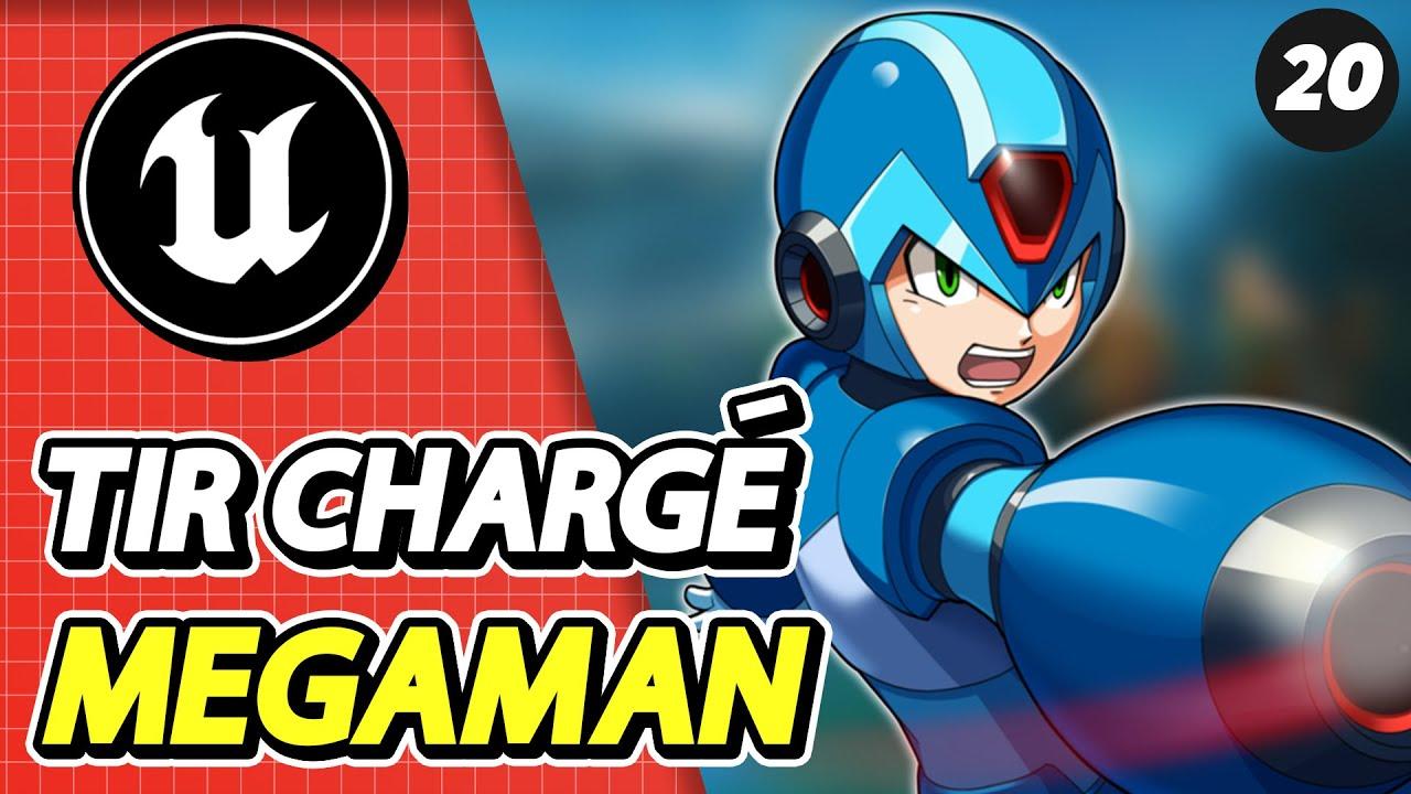 #20 Attaque Chargée de Megaman sur Unreal Engine 4 | Tuto UE4 FR