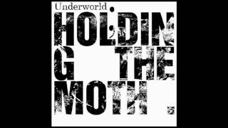 Underworld - Holding The Moth [Audiojack Dub Mix]