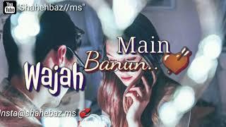Milne Ko Tujhse Bahane Karu Whatsapp Status Braish Song Yaariyan Tu Muskurea Wajah Me Banu