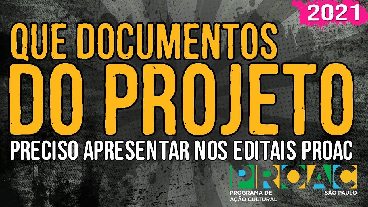 Que Documentos do Projeto Preciso Apresentar nos Editais ProAC – 2021