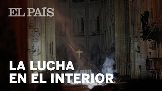 INCENDIO NOTRE DAME: Así Trabajaron Los Bomberos En El Interior De La Catedral
