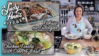 [Judy Ann's Kitchen 9] Episode 4 : Chicken Tinola and Paksiw Na Tulingan | Pinoy Favorites