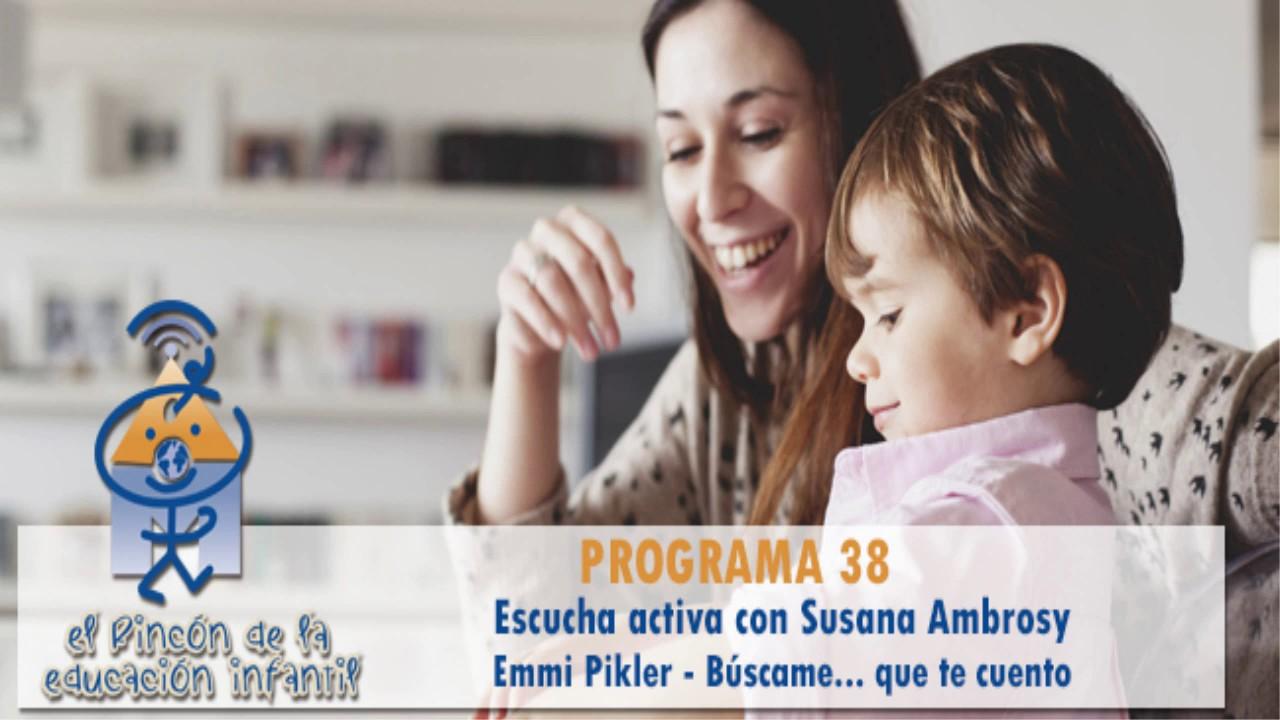 Escucha activa - Emmi Pikler - Marisol Justo - Búscame... que te cuento. p38