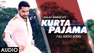 Kurta Pajama - Galav Waraich - Audio - Latest Punjabi Songs 2016
