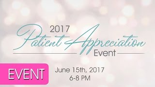 Join Us! Our Biggest Celebration of the Year — 2017 Patient Appreciation Event