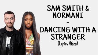 Sam Smith & Normani   Dancing With A Stranger (Lyrics Video)