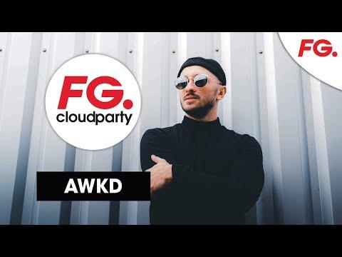 AWKD   FG CLOUD PARTY   LIVE DJ MIX   RADIO FG
