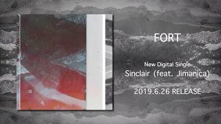 "FORT ""Sinclair (feat. Jimanica)"" Teaser"