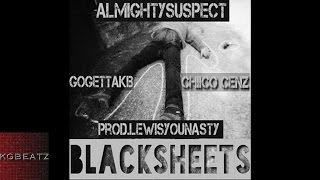 Almighty Suspect ft. GoGetta KB, Chiico Cenz - BlackSheets [Prod. By LewisYouNasty] [New 2016]