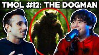 The Dogman Legend (TMOL Podcast #12)