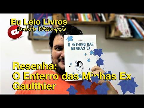Resenha - O Enterro Das Minhas Ex -  Gaulthier - Eu Leio Livros