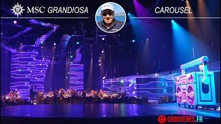 CROISIERES.FR & MSC GRANDIOSA Le CAROUSEL