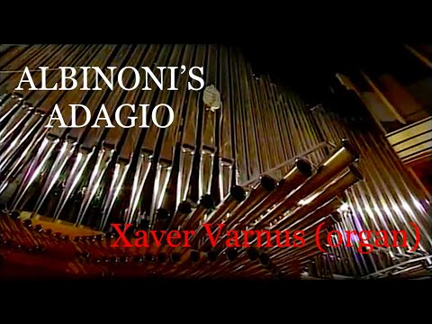 ALBINONI: ADAGIO - XAVER VARNUS PLAYS THE INAUGURAL ORGAN RECITAL OF THE PALACE OF ARTS OF BUDAPEST
