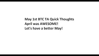 May 1st BTC TA - April was AWESOME! Let's have a better May!