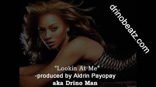 *Free DL* Lookin At Me - Produced by Aldrin Payopay aka Drino Man