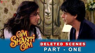 Om Shanti Om | Deleted Scenes | Deepika Padukone, Shah Rukh Khan | A Film by Farah Khan