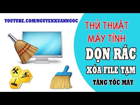 Nguyễn Xuân Ngọc | Cách xóa file rác, dọn dẹp ổ cứng tăng tốc máy tính năm 2019