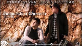 Dispuesto a quererte (Audio) - Elder Dayán Díaz (Video)