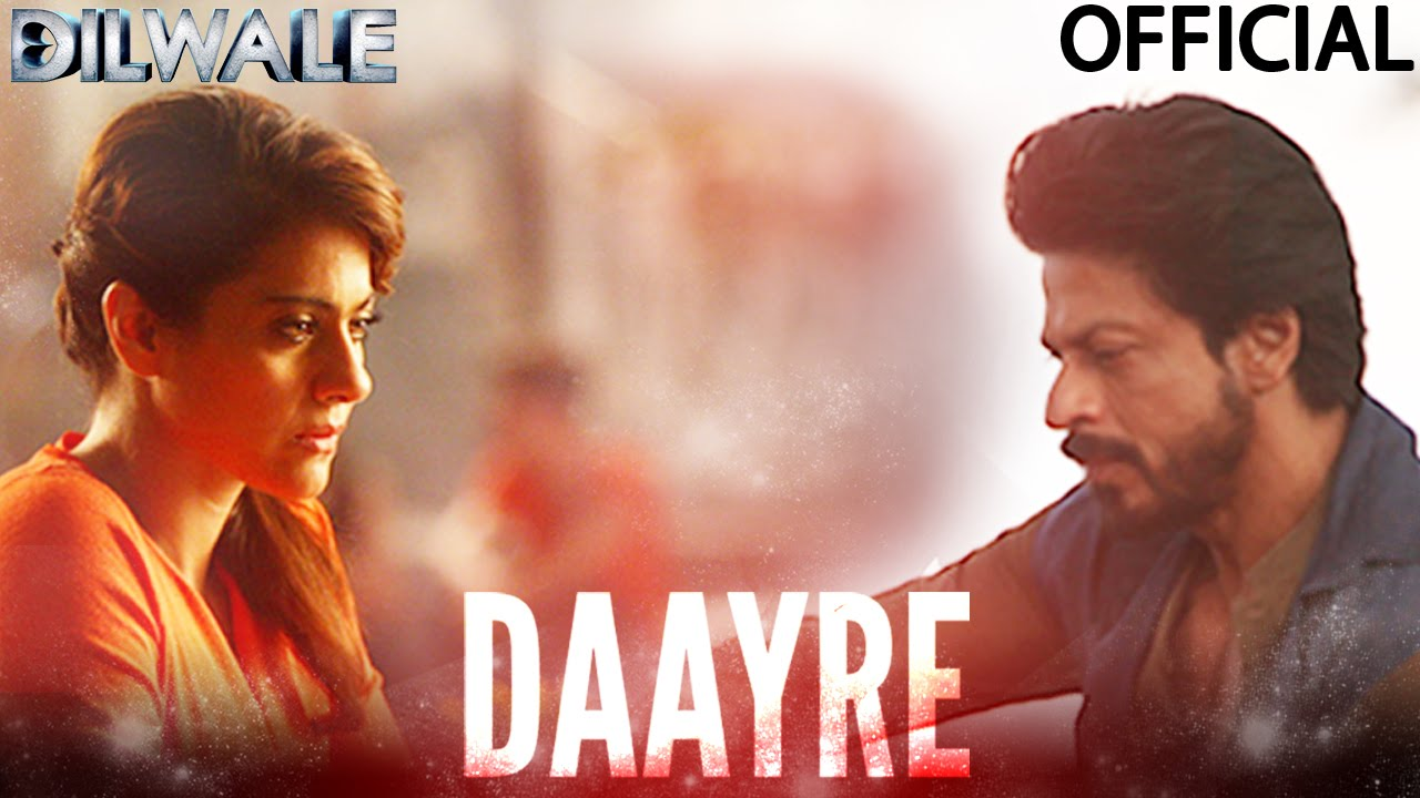 Daayre - Dilwale | Shah Rukh Khan| Kajol | Varun | Kriti | Official Music Video 2015| Arijit Singh Lyrics