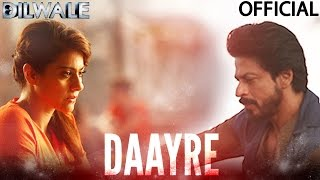 Daayre - Song Video - Dilwale