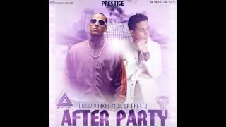 Daddy Yankee Feat De La Ghetto  After Party Prestige