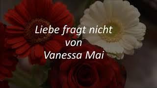 Vanessa Mai   Liebe Fragt Nicht 💝 Songtext 💝