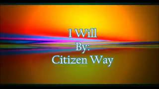 Citizen Way I Will (Lyric Video)