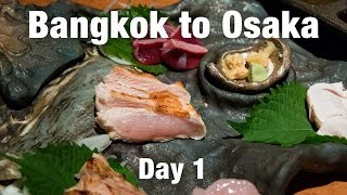 Bangkok to Osaka, Japan (& the Surprise Chicken Sashimi)