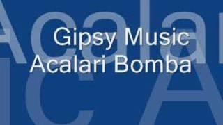 Gipsy Music Acalari Bomba