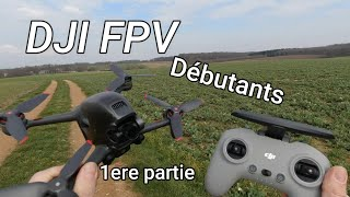 DJI FPV , Revue et test pour débutant , on en parle ! 1ere partie