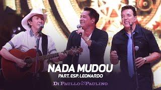 """Di Paullo & Paulino Part. Esp. Leonardo - Nada Mudou - """"DVD Não Desista"""""""