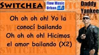 Switchea (Letra) Daddy Yankee