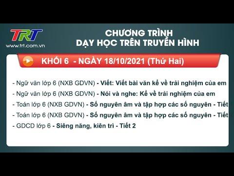 Lớp 6: Ngữ Văn (2 tiết); Toán (2 tiết); GDCD. - Dạy học trên truyền hình HueTV ngày 18/10/2021