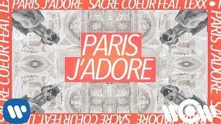 Sacré Coeur - Paris j'adore (feat. Lexx)   Official Audio