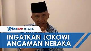 Amien Rais Ingatkan Jokowi Ancaman Neraka Jahanam saat Bertemu di Istana, Bahas Kasus Laskar Rizieq