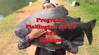 Programa Fishingtur na TV 251 - Pesqueiro Mihara