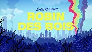 Émile Bilodeau   Robin Des Bois [vidéoclip Officiel]