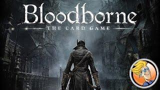 Bloodborne the Card Game — Gen Con 2016