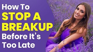 How To 🌹Stop A Breakup🌹 Before It's Too Late