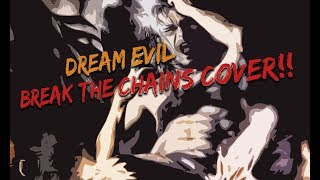 Break the Chains (Dream Evil) - Vocal Cover by The Unknownity