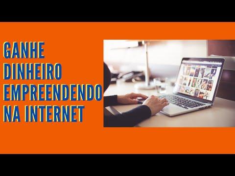 Como empreender na internet e ganhar dinheiro