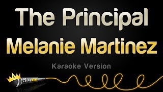 Melanie Martinez   The Principal (Karaoke Version)