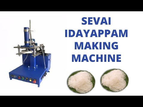 Sevai & Idiyappam Making Machine