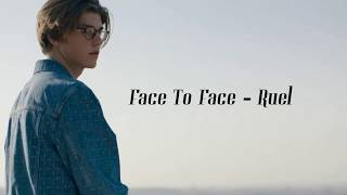Face To Face   Ruel (Lyrics)