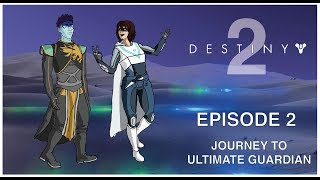Destiny 2 Ultimate Guardian EP 2